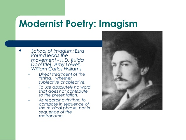 imagism essay Expounded by eliot in his essay on hamlet2 pound, h d and aldington gave the movement an aesthetic reality which in its sheer ezra pound and imagism,.