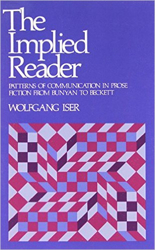 reader response theory and wolfgang iser Richard beach, a teacher's introduction to reader-response theories (urbana,   wolfgang iser, the role of the reader: explorations in the semiotics of text,.