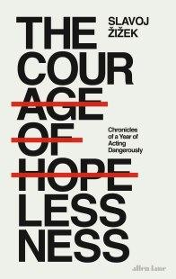 The-cour-age-of-hopelessness_Bookcover_Slavoj-Zizek_1656x2622