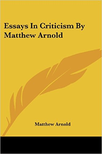 the literary criticism of matthew arnold literary theory and the literary criticism of matthew arnold literary theory and criticism notes