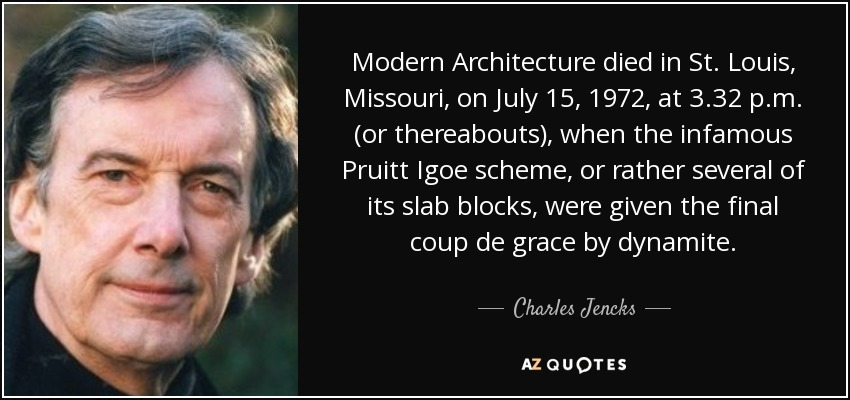 quote-modern-architecture-died-in-st-louis-missouri-on-july-15-1972-at-3-32-p-m-or-thereabouts-charles-jencks-80-36-38
