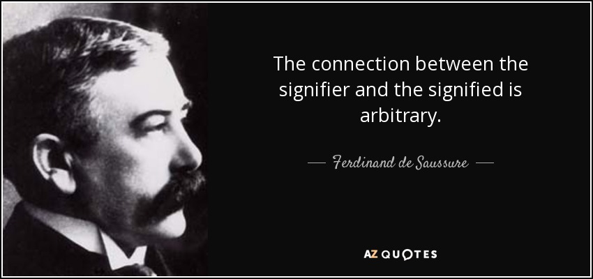 quote-the-connection-between-the-signifier-and-the-signified-is-arbitrary-ferdinand-de-saussure-69-21-65